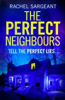Book Review: The Perfect Neighbours by Rachel Sargeant Image